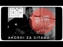 Embedded thumbnail for Tony Cetinski - Kao u snu - Akordi za gitaru