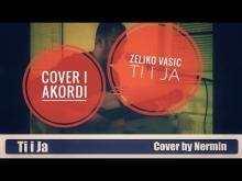 Embedded thumbnail for Zeljko Vasic - Ti i Ja - Akordi za gitaru