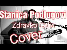Embedded thumbnail for Stanica Podlugovi - Zdravko Colic - Cover